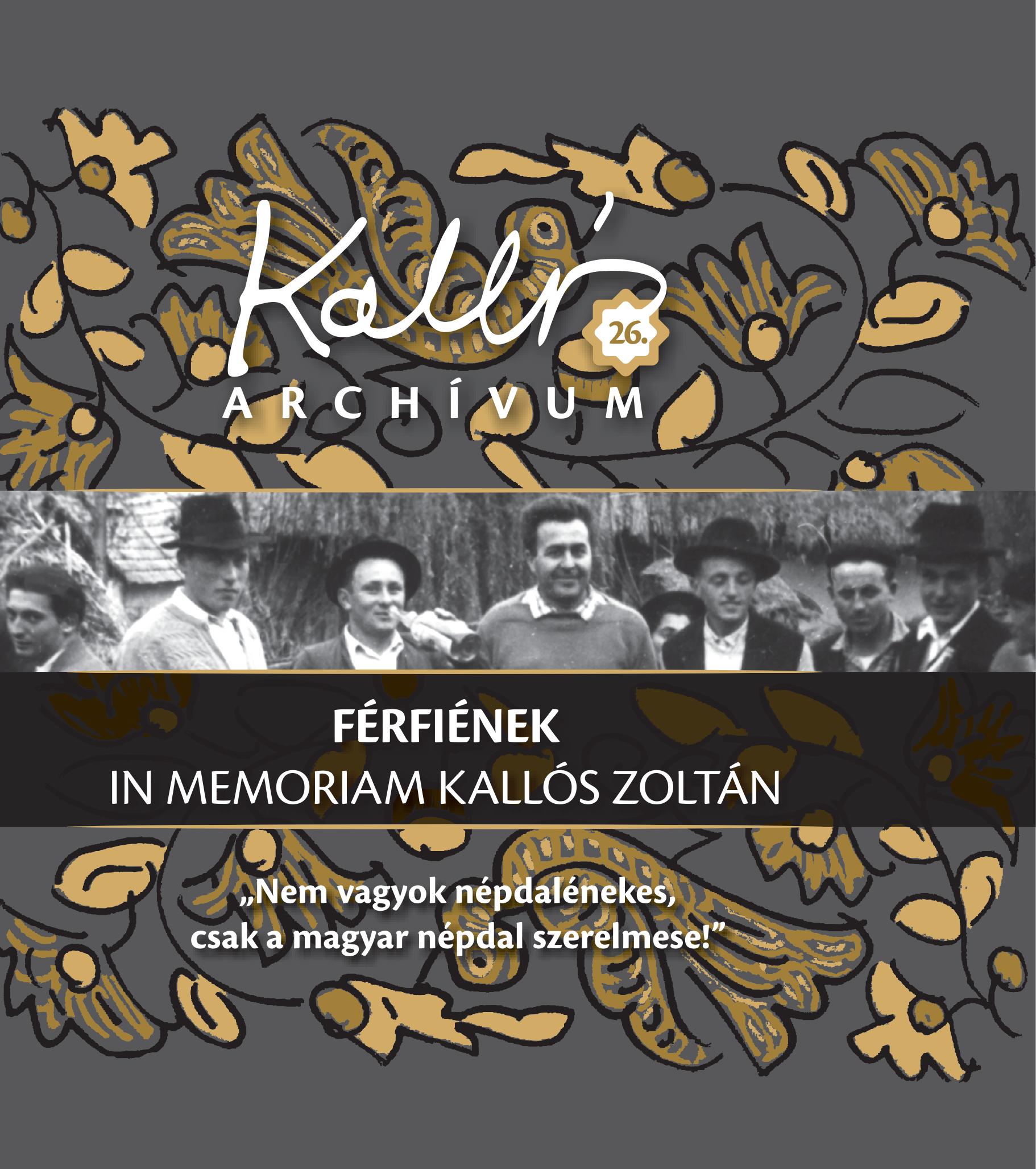 Kallós Archívum 26. – Férfiének  In memoriam Kallós Zoltán