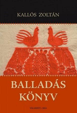 Kallós Zoltán: Balladás könyv (2014)