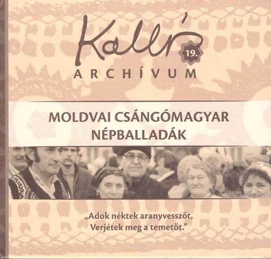 Kallós Archívum 19. – Moldvai csángómagyar népballadák