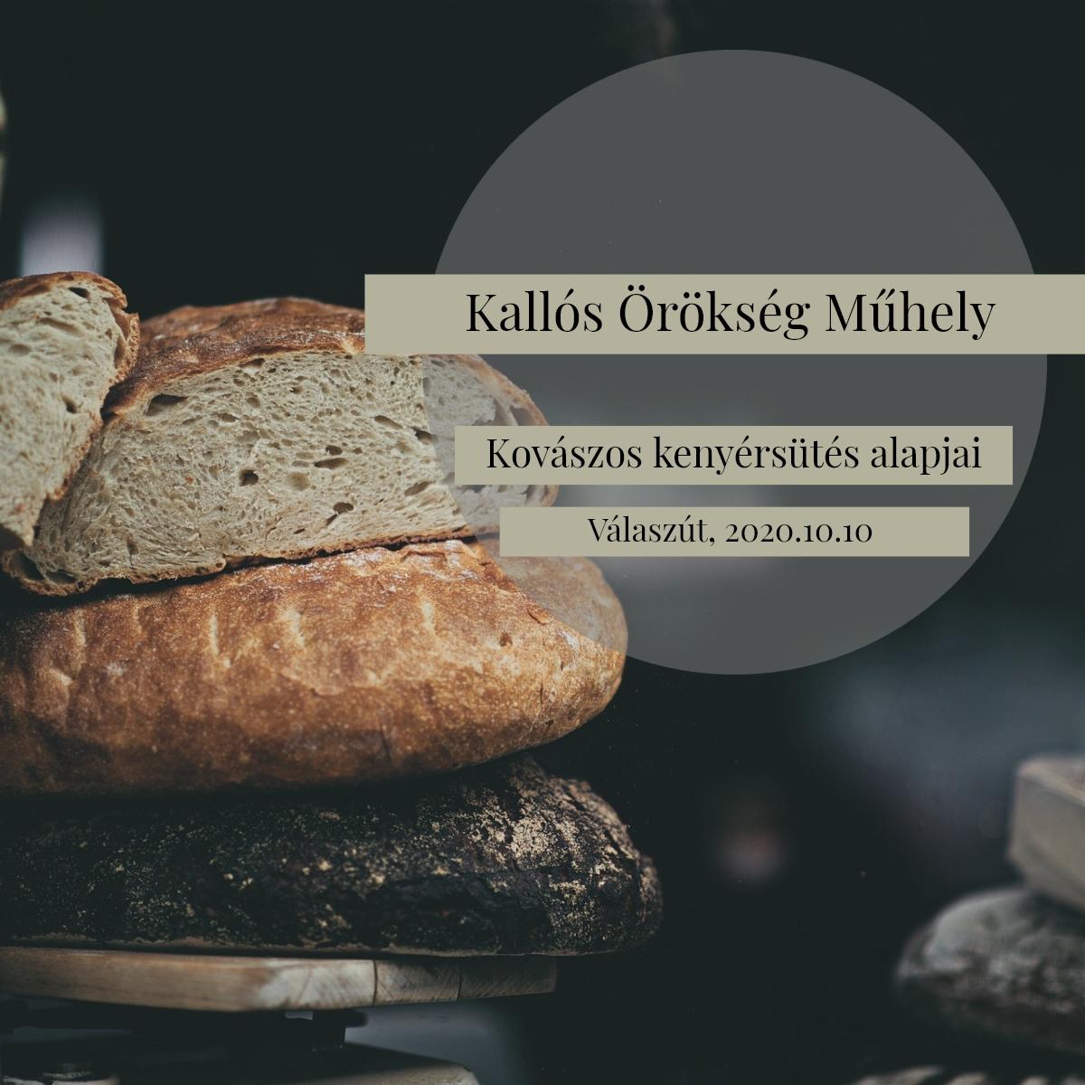 Kallós Örökség Műhely –  Kovászos kenyérsütés alapjai